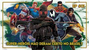 Episódio 1 - Super-heróis nacionais